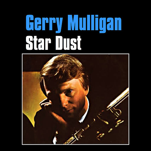 Play & Download Star Dust by Gerry Mulligan | Napster