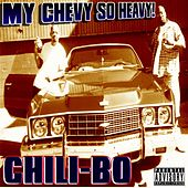 My Chevy So Heavy! by Chili-Bo