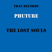 Play & Download The Lost Souls by Phuture | Napster