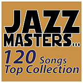 Play & Download Jazz Masters... 120 Songs Top Collection by Various Artists | Napster
