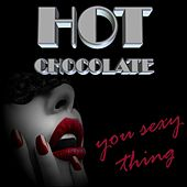 You Sexy Thing by Hot Chocolate