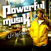 Powerful Musik by J.R. Writer