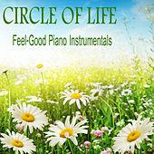 Play & Download Circle of Life: Feel-Good Piano Instrumentals by The O'Neill Brothers Group | Napster