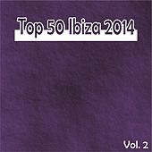 Play & Download Top 50 Ibiza 2014, Vol. 2 (Summer Essential Dance House Selection) by Various Artists | Napster