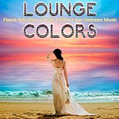 Play & Download Lounge Colors: Finest Selection of Café Chillout Bar Summer Music by Various Artists | Napster