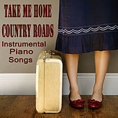 Play & Download Take Me Home Country Roads: Instrumental Piano Songs by The O'Neill Brothers Group | Napster