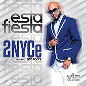 Play & Download Esta Fiesta (feat. Sito Rocks) by 2nyce | Napster