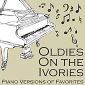 Oldies On the Ivories: Piano Versions of Favorites by Oldies Piano Man
