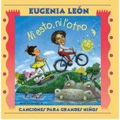 Play & Download Ni Esto Ni L'otro by Eugenia León | Napster