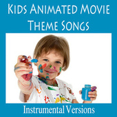 Kids Animated Movie Theme Songs: Instrumental Versions by The O'Neill Brothers Group