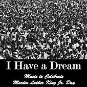 Play & Download I Have a Dream: Music to Celebrate Martin Luther King Jr. Day by American Music Experts | Napster