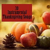 Play & Download 30 Instrumental Thanksgiving Songs by The O'Neill Brothers Group | Napster