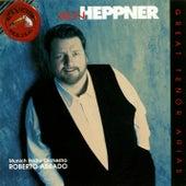 Play & Download Great Tenor Arias by Ben Heppner | Napster