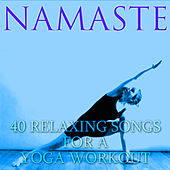 Namaste: Relaxing Songs for a Yoga Workout by Meditation Music Experts
