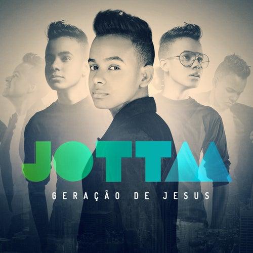 Play & Download Geração de Jesus by Jotta A | Napster