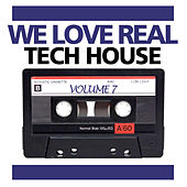 We Love Real Tech-House, Vol. 7 by Various Artists