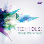 Tech House Spring Essentials 2013 by Various Artists