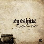 My Paper Kingdom (Remastered) by Eyeshine