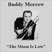 Play & Download The Moon Is Low by Buddy Morrow | Napster