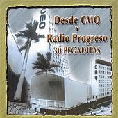 Play & Download Desde Cmq Y Radio Progreso - 30 Pegaditas by Various Artists | Napster