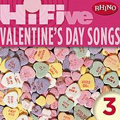 Play & Download Rhino Hi-Five: Valentine's Day Songs 3 by Various Artists | Napster