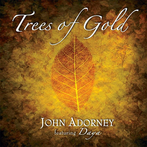 Play & Download Trees of Gold by John Adorney | Napster