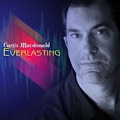 Play & Download Everlasting by Curtis MacDonald | Napster
