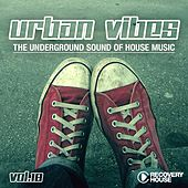Urban Vibes - The Underground Sound of House Music, Vol. 18 by Various Artists
