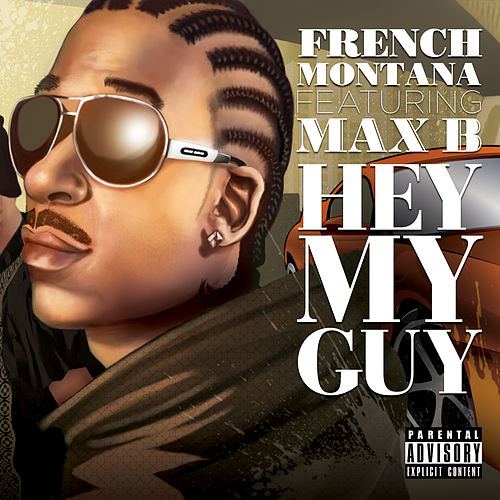 Play & Download Hey My Guy (feat. Max B) by French Montana | Napster