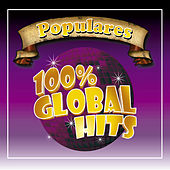 100% Global Hits Populares by Various Artists