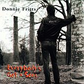 Everybody's Got A Song by Donnie Fritts