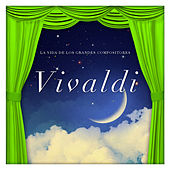 La Vida de los Grandes Compositores Vivaldi by Various Artists