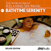 Play & Download The World's Most Relaxing Spa Music, Vol. 3: Bathtime Serenity (Deluxe Edition) by Global Journey | Napster