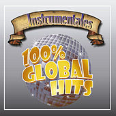 100% Global Hits Instrumentales by Various Artists