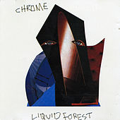 Liquid Forest by Chrome