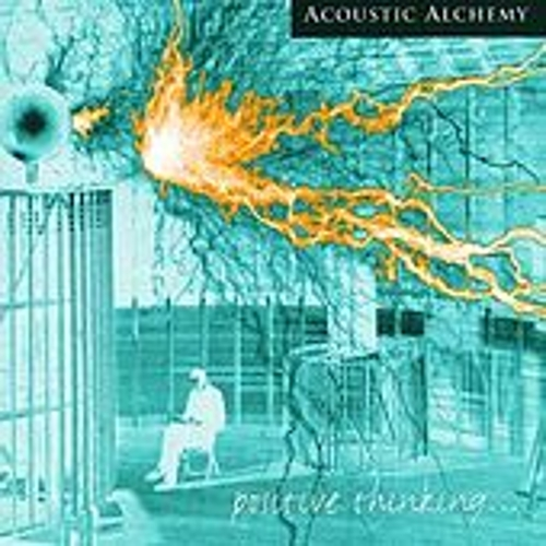 Play & Download Positive Thinking... by Acoustic Alchemy | Napster