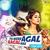 Play & Download Tu Mere Agal Bagal Hai - Fun Hits by Various Artists | Napster