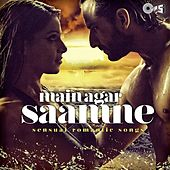 Main Agar Saamne Sensual Romantic Songs by Various Artists