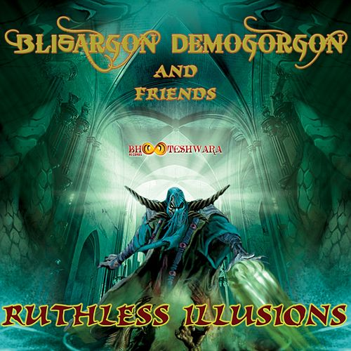 Ruthless Illusions - EP by Blisargon Demogorgon