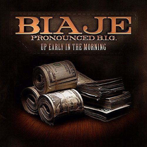 Up Early In The Morning (feat. Mistah F.A.B.) - Single by Biaje