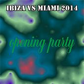 Ibiza vs Miami 2014: Opening Party (50 Essential Hits) von Various Artists