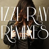 Play & Download Remixes by Izzi Ray | Napster