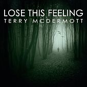 Play & Download Lose This Feeling by Terry McDermott | Napster