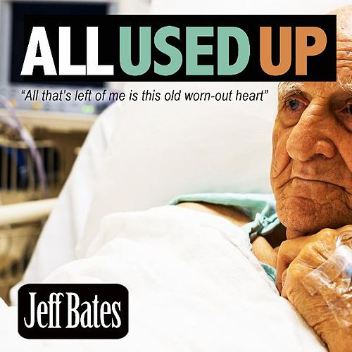 All Used Up by Jeff Bates