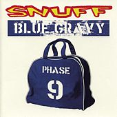 Blue Gravy: Phase 9 by Snuff