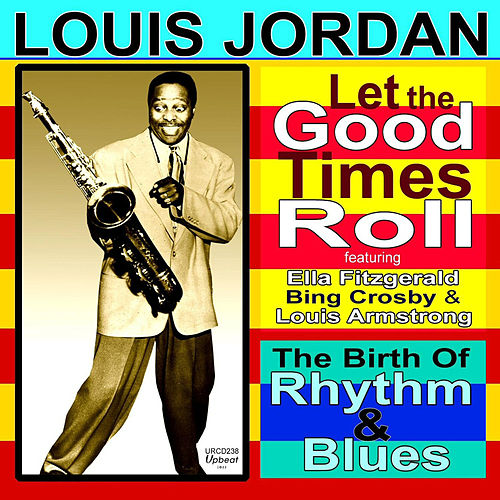 Play & Download Let the Good Times Roll by Louis Jordan | Napster