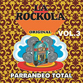 Play & Download La Rockola Parrandeo Total, Vol. 3 by Various Artists | Napster