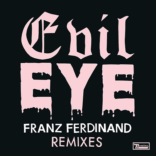 Evil Eye Remixes by Franz Ferdinand