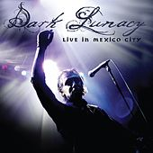 Live in Mexico City by Dark Lunacy