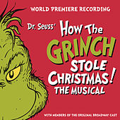 Play & Download Dr. Seuss' How The Grinch Stole Christmas! The Musical by Various Artists | Napster